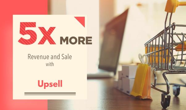 Tăng doanh thu bằng việc upsel trên website bán hàng